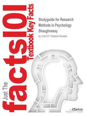 Studyguide for Research Methods in Psychology by Shaughnessy, ISBN 9780072494464