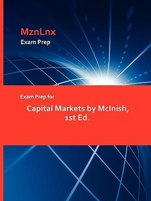 Exam Prep for Capital Markets by McInish, 1st Ed.