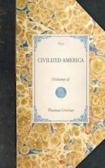 CIVILIZED AMERICA~(Volume 2) af Thomas Grattan