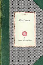 Fifty Soups (Cooking in America)