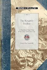 The Knightly Soldier (The Civil War)