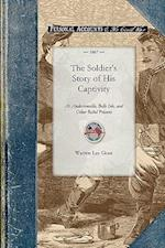 The Soldier's Story of His Captivity