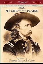My Life on the Plains af George Armstrong Custer, Armstrong Custe George Armstrong Custer