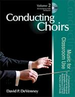 Conducting Choirs, Volume 2 af David P. DeVenney