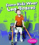 Some Kids Wear Leg Braces (Pebble Books)