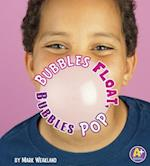 Bubbles Float, Bubbles Pop (A+ Books)