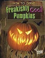 How to Carve Freakishly Cool Pumpkins (Edge Books)