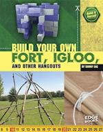 Build Your Own Fort, Igloo, and Other Hangouts (Edge Books)