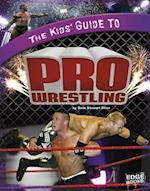 The Kids' Guide to Pro Wrestling (Edge Books)
