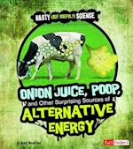 Onion Juice, Poop, and Other Surprising Sources of Alternative Energy af Mark Weakland