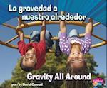 La gravedad a nuestro alrededor / Gravity All Around af David Conrad