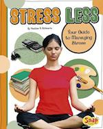 Stress Less af Heather E. Schwartz