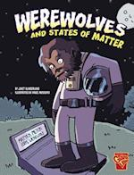 Werewolves and States of Matter (Monster Science)