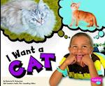 I Want a Cat (Pebble Plus)