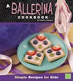A Ballerina Cookbook (First Facts)