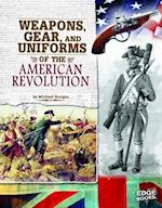 Weapons, Gear, and Uniforms of the American Revolution (Edge Books)