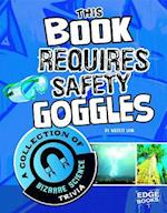 This Book Requires Safety Goggles af Kristi Lew