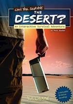 Can You Survive the Desert? (You Choose Books)