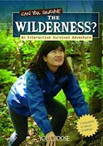 Can You Survive the Wilderness? (You Choose Books)