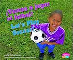Vamos a jugar al futbol! / Let's Play Soccer! af Gail Saunders Smith, Heather Adamson