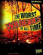 The Worst Wildfires of All Time af Suzanne Garbe