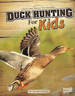 Duck Hunting for Kids (Edge Books)