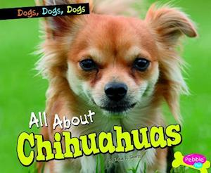 Bog, hardback All About Chihuahuas af Erika L. Shores