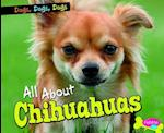 All About Chihuahuas (Pebble Plus)