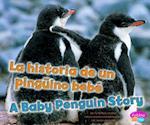 La Historia De Un Pinguino Bebe/ a Baby Penguin Story