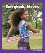 Everybody Moves (Wonder Readers)