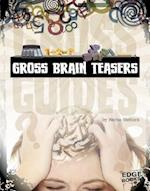 Gross Brain Teasers (Edge Books)