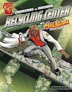 Engineering an Awesome Recycling Center With Max Axiom, Super Scientist (Graphic Science)