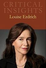 Louise Erdrich (Critical Insights)