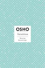 Intuition (Osho, Insights for a New Way of Living)