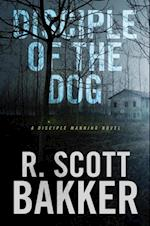 Disciple of the Dog af R. Scott Bakker