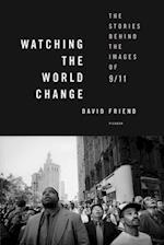Watching the World Change af David Friend