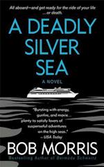 Deadly Silver Sea af Bob Morris