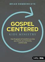 Gospel-Centered Kids Ministry af Brian Dembowczyk
