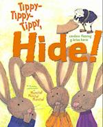 Tippy-Tippy-Tippy, Hide! [With Hardcover Book(s)]