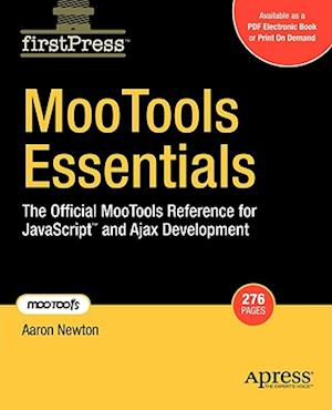 MooTools Essentials: The Official MooTools Reference for JavaScript(TM) and Ajax Development