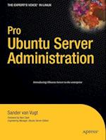 Pro Ubuntu Server Administration (Experts Voice in Linux)
