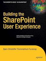 Building the SharePoint User Experience (Experts Voice in Sharepoint)