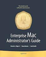 Enterprise Mac Administrators Guide (Books for Professionals by Professionals)