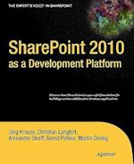 SharePoint 2010 as a Development Platform (Experts Voice in Sharepoint)