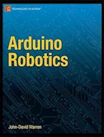Arduino Robotics af John-david Warren