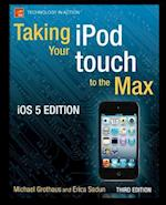 Taking Your iPod Touch to the Max, IOS 5 Edition (Technology in Action)