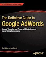 The Definitive Guide to Google Adwords (The Experts Voice in Web Development)