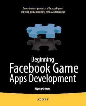 Beginning Facebook Game Apps Development
