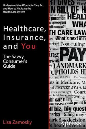 Healthcare, Insurance, and You: The Savvy Consumer's Guide