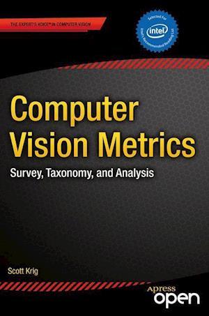 Computer Vision Metrics : Survey, Taxonomy, and Analysis